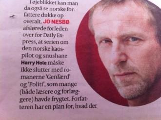 Jeg har det desværre ikke fra hesten egen mund, men.... Ifølge Politiken fra i søndags, har Jo Nesbø til Daily Express sagt, at han har en plan for, hvad der skal ske med Harry Hole, selvom han ikke har historien helt på plads.