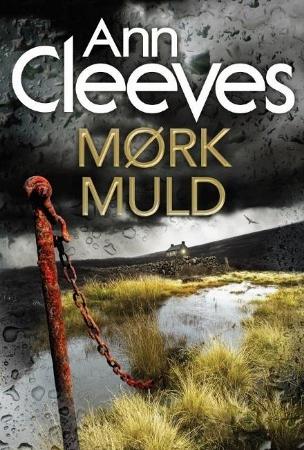 ddba2754f2b Mørk muld er det syvende bind i Ann Cleeves Shetland-serie.